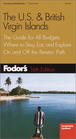 Fodor's US and British Virgin Islands : The Guide for All Budgets, Where to Stay, Eat, and ...