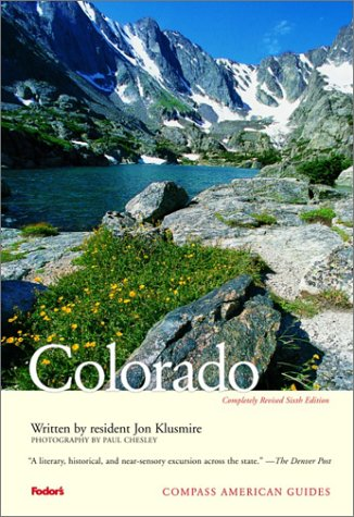 Compass American Guides: Colorado, 6th edition: Fodor's, Klusmire, Jon