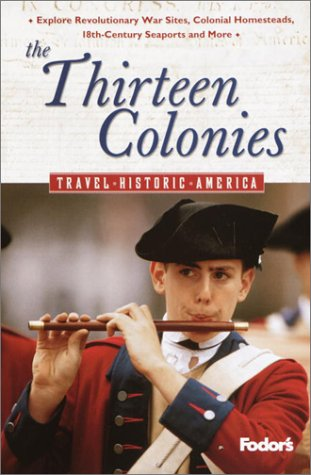 9781400012312: Fodor's The Thirteen Colonies, 1st Edition (Travel Historic America)