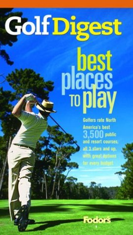 9781400013760: Fodor's Golf Digest's Best Places to Play, 6th Edition (Travel Guide)