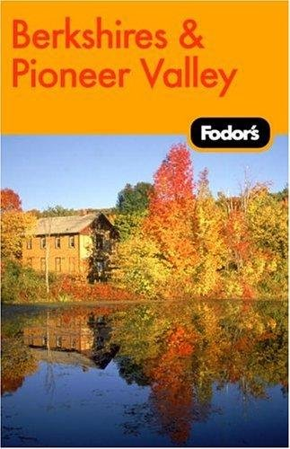 9781400014675: Fodor's The Berkshires and Pioneer Valley, 1st Edition (Travel Guide)