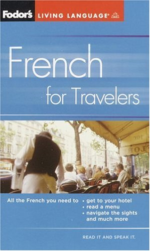 9781400014866: Fodor's French for Travelers (Phrase Book), 3rd Edition (Fodor's Languages for Travelers)