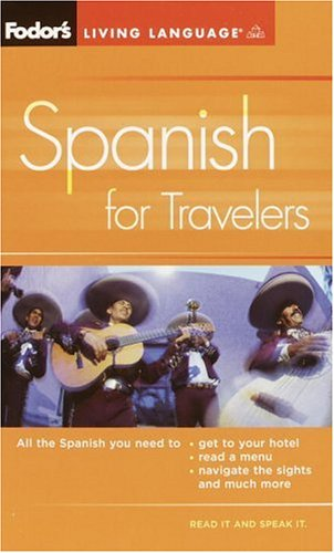 9781400014927: Fodor's Spanish for Travelers (Phrase Book), 3rd Edition (Fodor's Languages for Travelers)