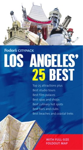 Fodor's Citypack Los Angeles' 25 Best, 4th Edition (Full-color Travel Guide) (9781400015238) by Fodor's