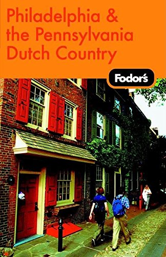 9781400015672: Fodor's Philadelphia and the Pennsylvania Dutch Country, 14th Edition (Travel Guide)