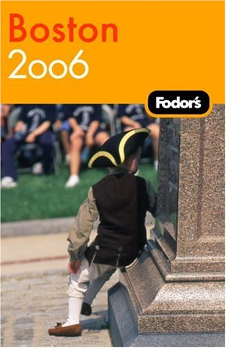 Fodor's Boston 2006 (Travel Guide) (9781400015948) by Fodor's