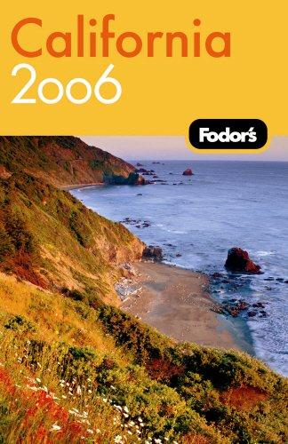 Fodor's California 2006 (Fodor's Gold Guides): Fodor's