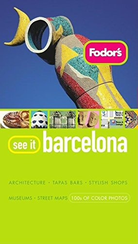 Fodor's See It Barcelona, 2nd Edition (Full-color Travel Guide) (9781400016563) by Fodor's