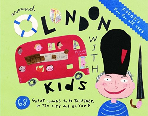 Fodor's Around London with Kids, 3rd Edition (Travel Guide): Brown, Jacqueline