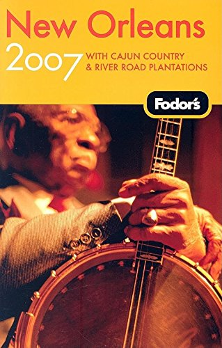 Fodor's New Orleans 2007 (Fodor's Gold Guides)