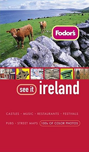 Fodor's See It Ireland, 2nd Edition (Full-color Travel Guide): Fodor's