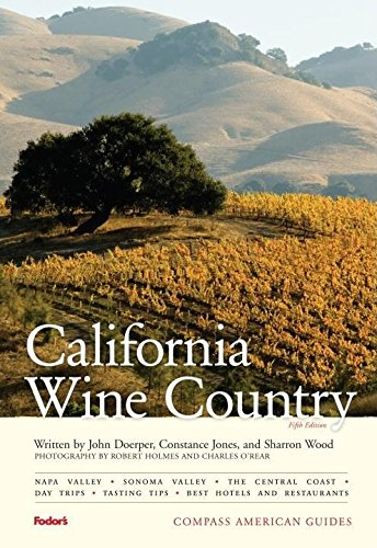 Compass American Guides: California Wine Country, 5th Edition (Full-color Travel Guide) (1400017831) by Fodor's; John Doerper; Constance Jones; Sharron Wood