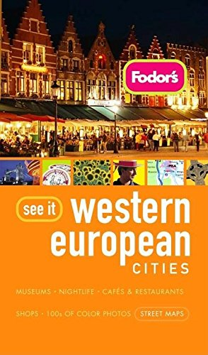 9781400018444: Fodor's See It Western European Cities, 1st Edition (Full-color Travel Guide)