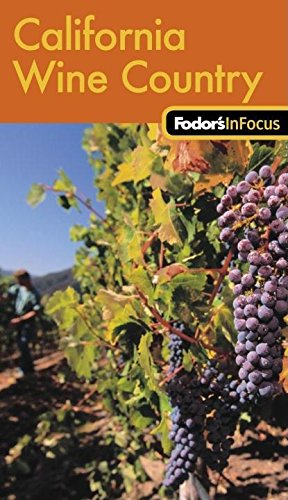 9781400018727: Fodor's In Focus California Wine Country, 1st Edition (Travel Guide)