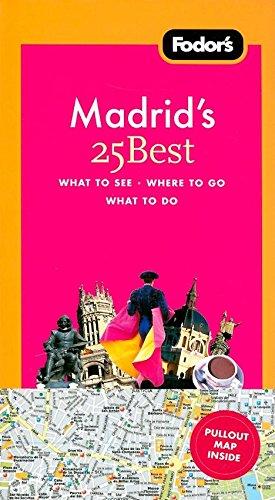 Madrid's 25 Best: Fodor's Travel Publications,