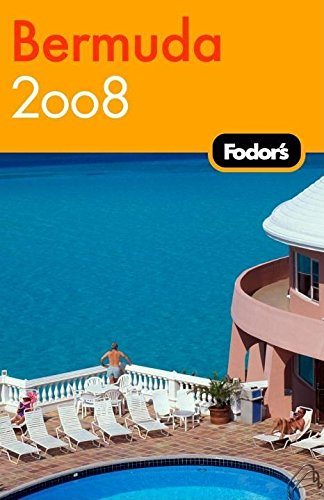 9781400018963: Fodor's Bermuda 2008 (Travel Guide)