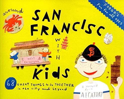 9781400019205: Fodor's Around San Francisco with Kids, 3rd Edition: 68 Great Things to Do Together (Travel Guide)