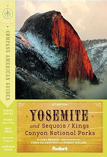 Compass American Guides: Yosemite & Sequoia/Kings Canyon National Parks, 1st Edition