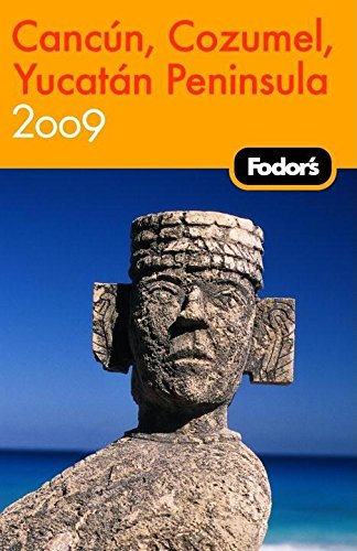 9781400019540: Fodor's Cancun, Cozumel & the Yucatan Peninsula 2009 (Travel Guide)