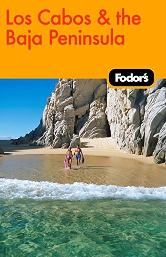 9781400019687: Fodor's Los Cabos & the Baja Peninsula, 1st Edition (Travel Guide)