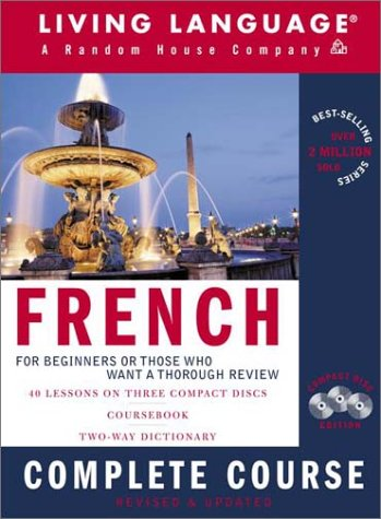 9781400020034: French Complete Course: Basic-Intermediate, Compact Disc Edition (LL(R) Complete Basic Courses) (English and French Edition)
