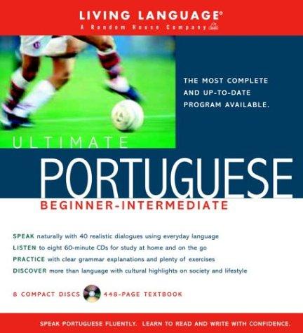 9781400021154: Ultimate Portuguese Beginner-Intermediate (Book and CD Set): Includes Comprehensive Coursebook and 8 Audio CDs (Ultimate Beginner-Intermediate)