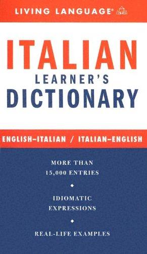 Italian Learner's Dictionary: Martin, Genevieve A. & Mario Ciatti; Revised By Renata Rosso & ...