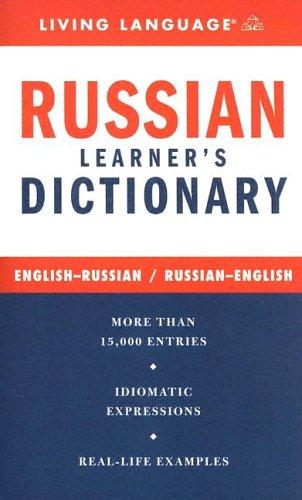 Russian Learner's Dictionary : English-Russian/Russian-English: Living Language Staff