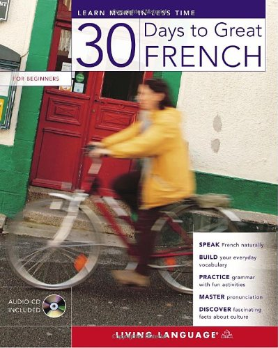 30 Days to Great French (30 Days): Living Language