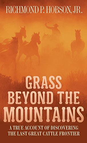 Grass Beyond the Mountains: Discovering the Last: Hobson, Richmond P.,