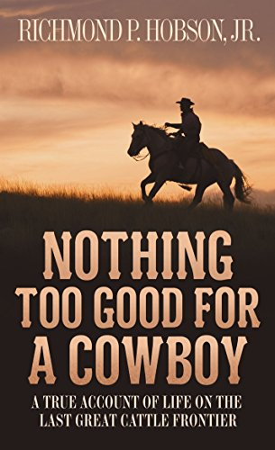 Nothing Too Good for a Cowboy: