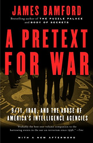 A Pretext for War: 9/11, Iraq, and the Abuse of America's Intelligence Agencies (140003034X) by James Bamford