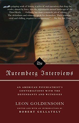 THE NUREMBERG INTERVIEWS : An American Psychiatrist's Conversations with the Defendents Ans Witne...