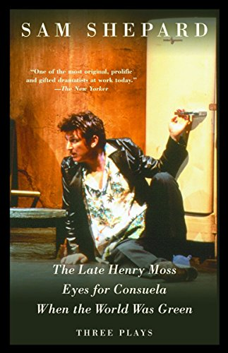 9781400030798: The Late Henry Moss, Eyes for Consuela, When the World Was Green: Three Plays