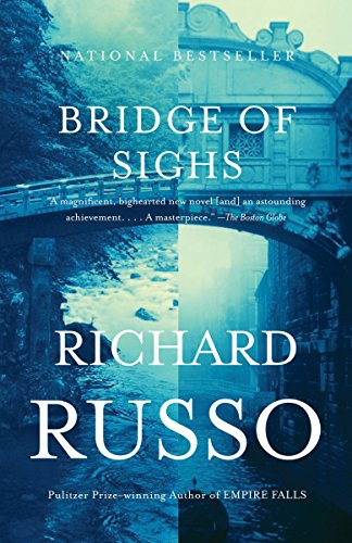 Bridge of Sighs: A Novel (Vintage Contemporaries): Russo, Richard