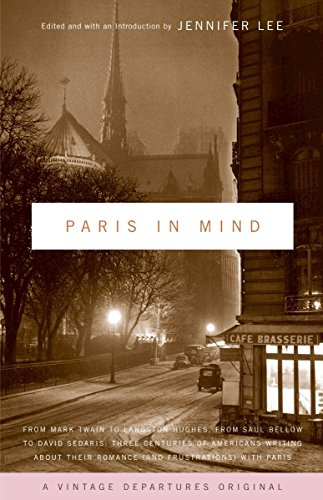 Paris in Mind: Three Centuries of Americans Writing About Paris