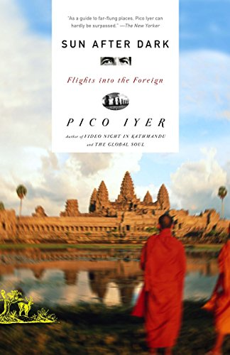 9781400031030: Sun After Dark: Flights Into the Foreign
