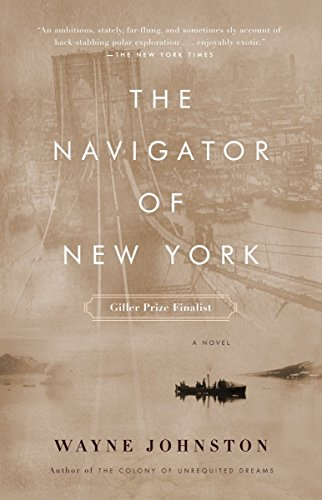 The Navigator of New York: Wayne Johnston