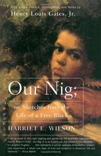 Our Nig; or, Sketches from the Life of a Free Blac