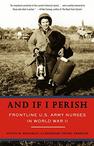 9781400031290: And If I Perish: Frontline U.S. Army Nurses in World War II