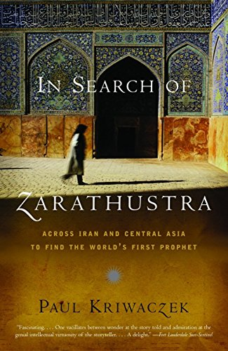 9781400031429: In Search of Zarathustra: Across Iran and Central Asia to Find the World's First Prophet