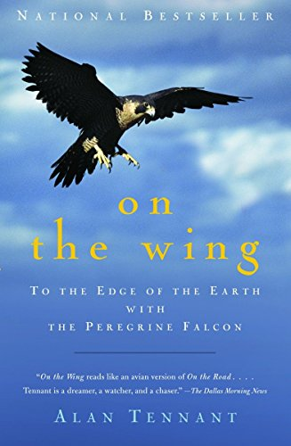 9781400031825: On the Wing: To the Edge of the Earth with the Peregrine Falcon (Vintage)