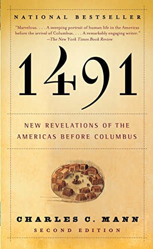 1491: New Revelations of the Americas Before Columbus, Second Edition: Charles C. Mann