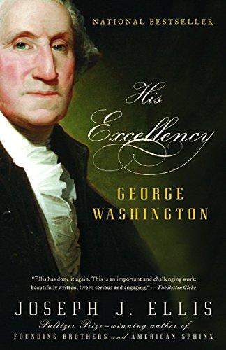 His Excellency: George Washington.: ELLIS, Joseph J.