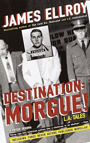 Destination: Morgue!: L.A. Tales: Ellroy, James