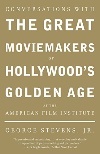 9781400033140: Conversations with the Great Moviemakers of Hollywood's Golden Age at the American Film Institute