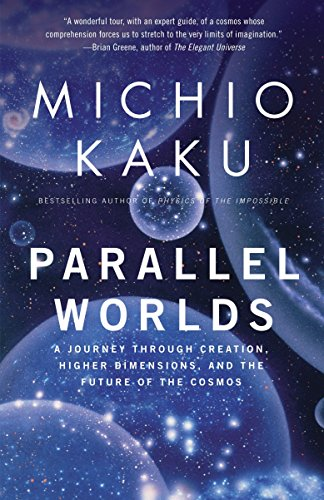 9781400033720: Parallel Worlds: A Journey Through Creation, Higher Dimensions, and the Future of the Cosmos