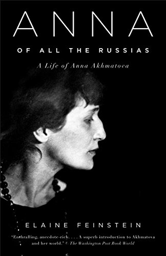 9781400033782: Anna of All the Russias: A Life of Anna Akhmatova