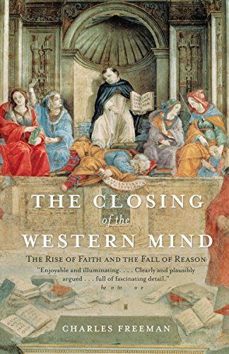 9781400033805: The Closing of the Western Mind: The Rise of Faith and the Fall of Reason