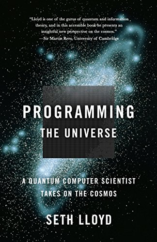 9781400033867: Programming the Universe: A Quantum Computer Scientist Takes on the Cosmos